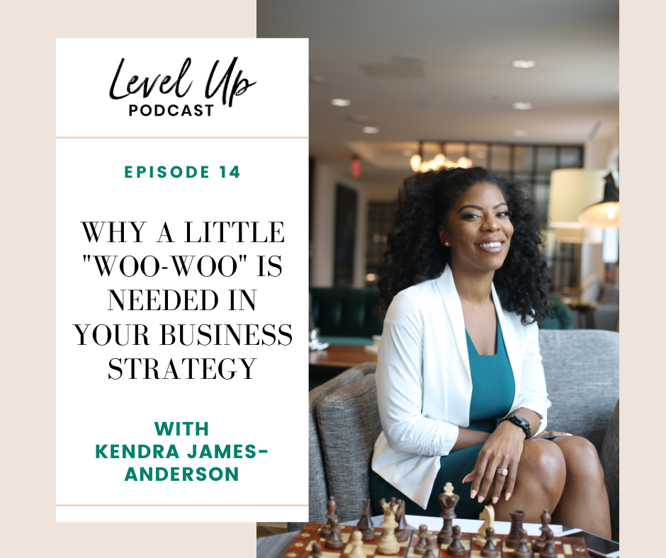 Episode 14: Why a Little Woo-Woo Is Needed in Your Business Strategy